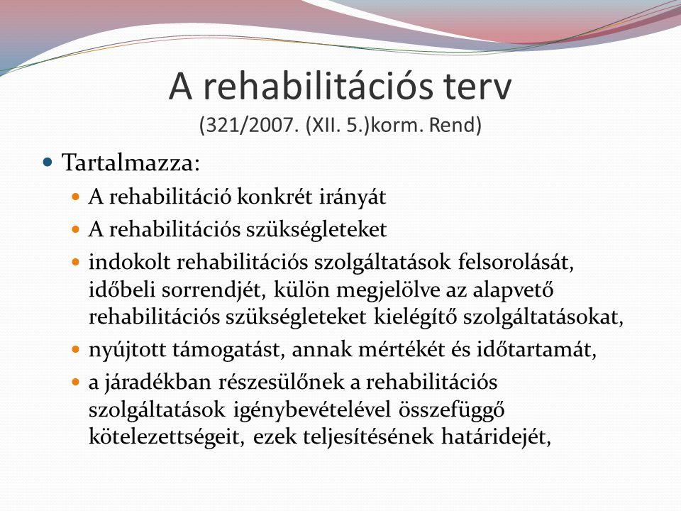 A rehabilitációs terv (321/2007.(XII. 5.)korm.