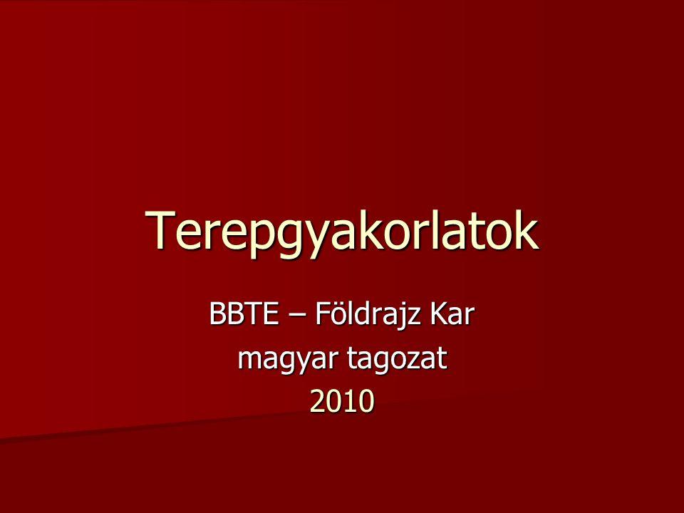 Terepgyakorlatok BBTE – Földrajz Kar magyar tagozat 2010