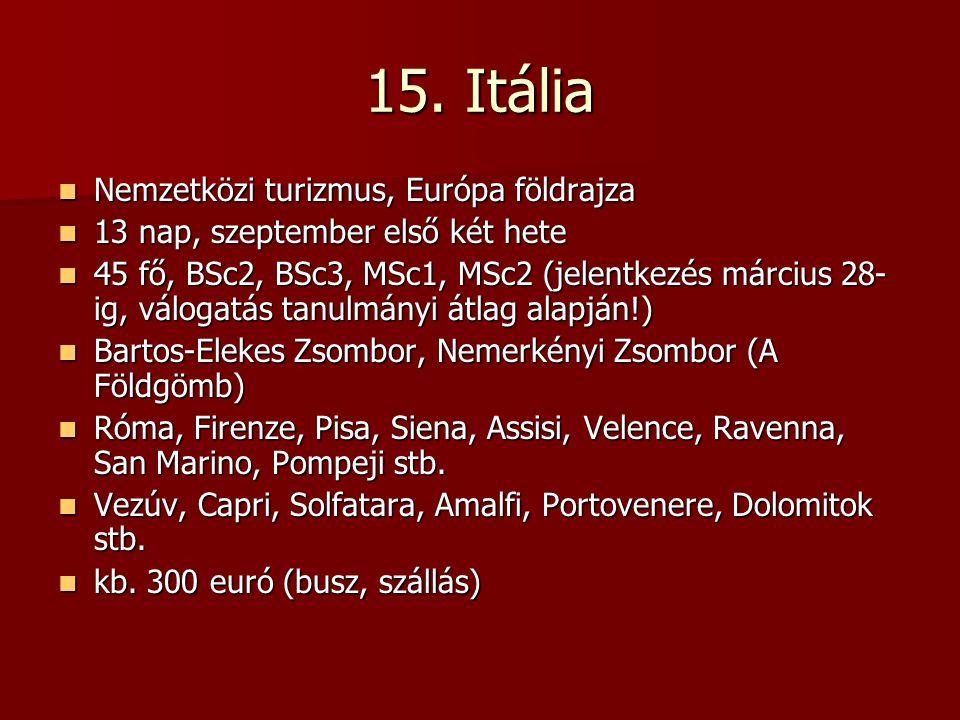 15. Itália Nemzetközi turizmus, Európa földrajza Nemzetközi turizmus, Európa földrajza 13 nap, szeptember első két hete 13 nap, szeptember első két he