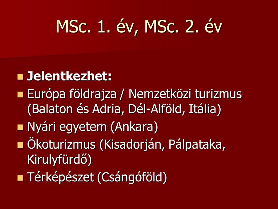 MSc. 1. év, MSc. 2.