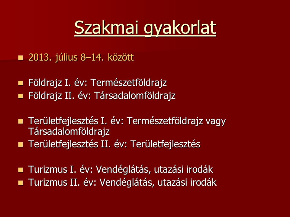 Szakmai gyakorlat 2013. július 8–14. között 2013.