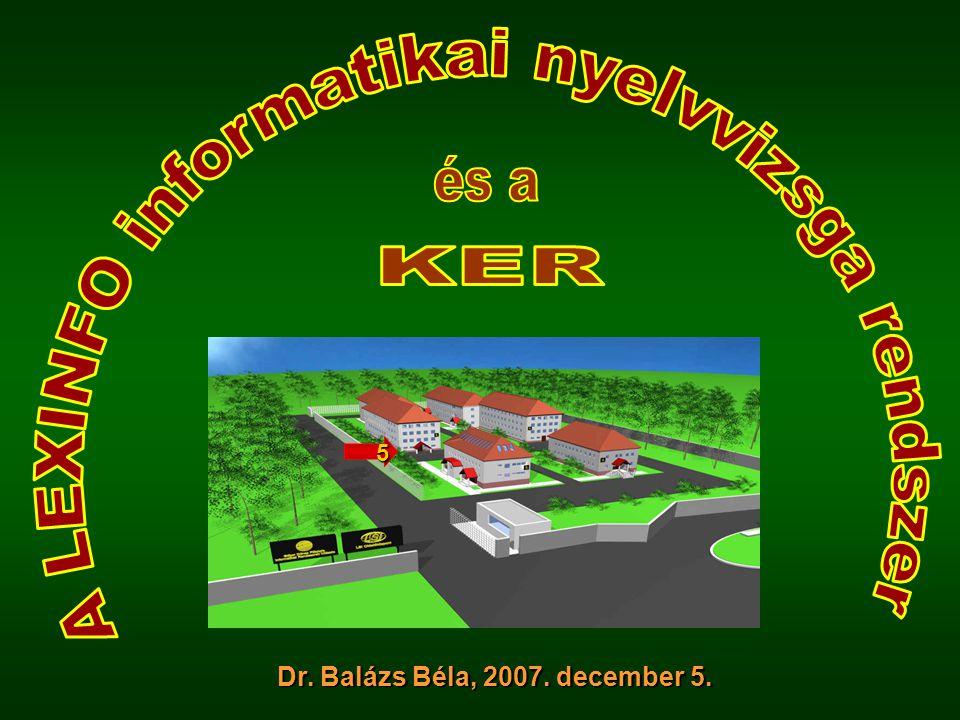 Dr. Balázs Béla, 2007. december 5. Dr. Balázs Béla, 2007. december 5. 5