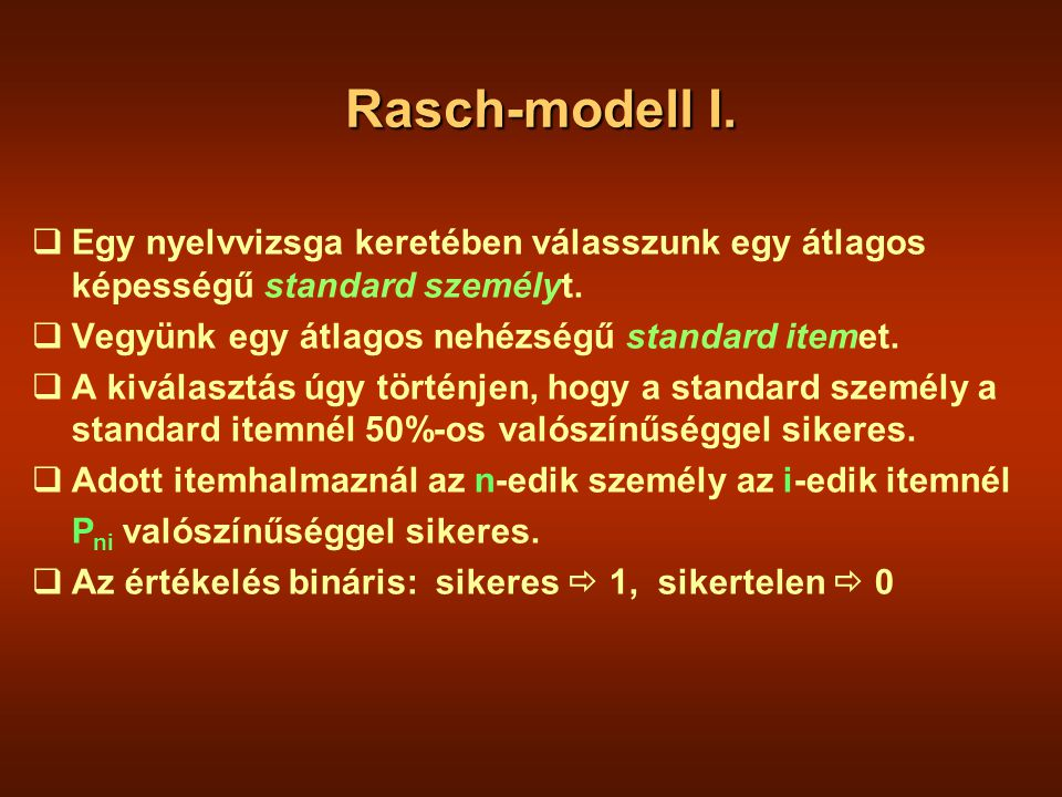 Rasch-modell I.  Egy nyelvvizsga keretében válasszunk egy átlagos képességű standard személyt.