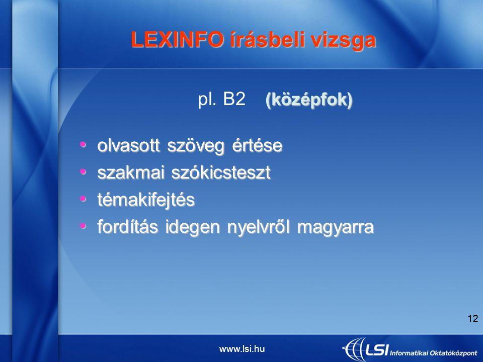 www.lsi.hu 12 LEXINFO írásbeli vizsga LEXINFO írásbeli vizsga (középfok) pl.