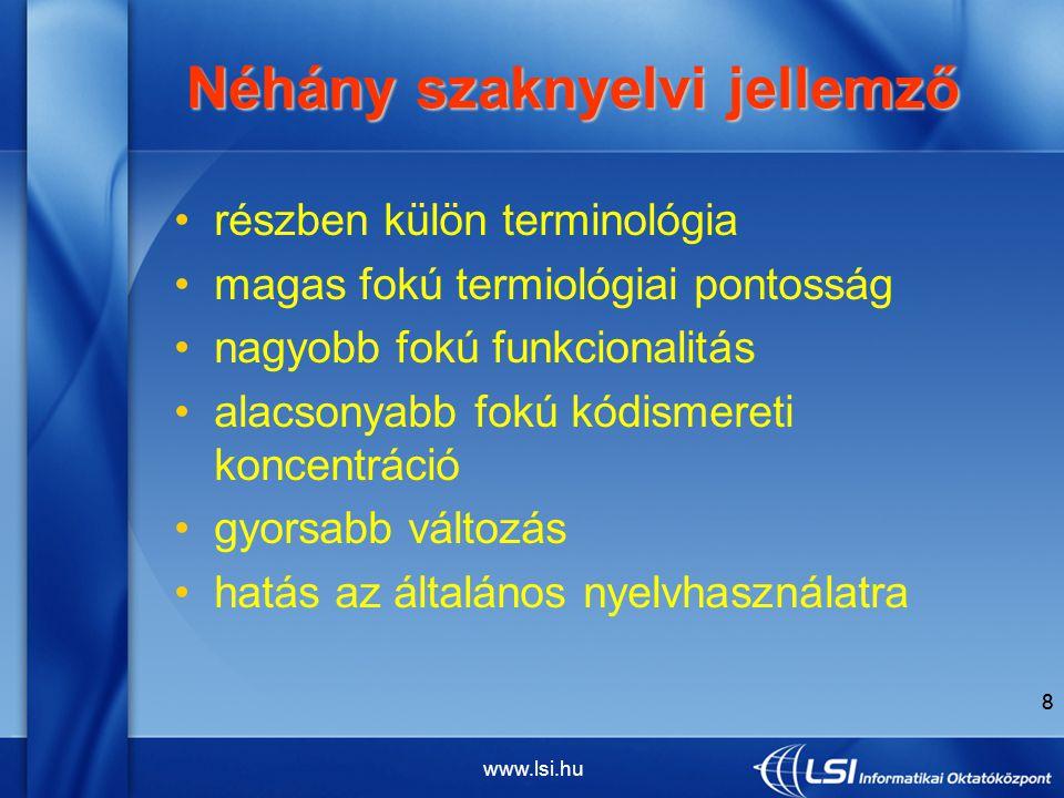 """www.lsi.hu 9 Szaknyelvi vizsga Szaknyelvi vizsga """"Egy- vagy kétnyelvű nyelvvizsga, amely minden idegen nyelvi készséget szakterülethez kötötten, szakmai tevékenységhez kapcsolódó feladatokkal mér."""