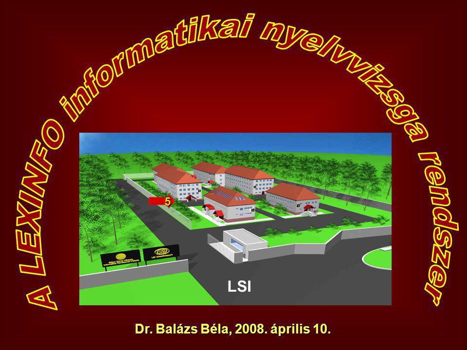 Dr. Balázs Béla, 2008. április 10. Dr. Balázs Béla, 2008. április 10. 5 LSI