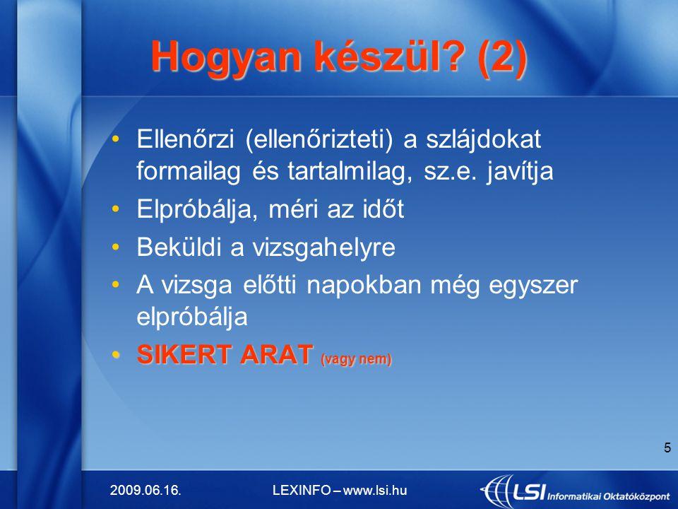 2009.06.16.LEXINFO – www.lsi.hu 6 Mire ügyel nagyon.