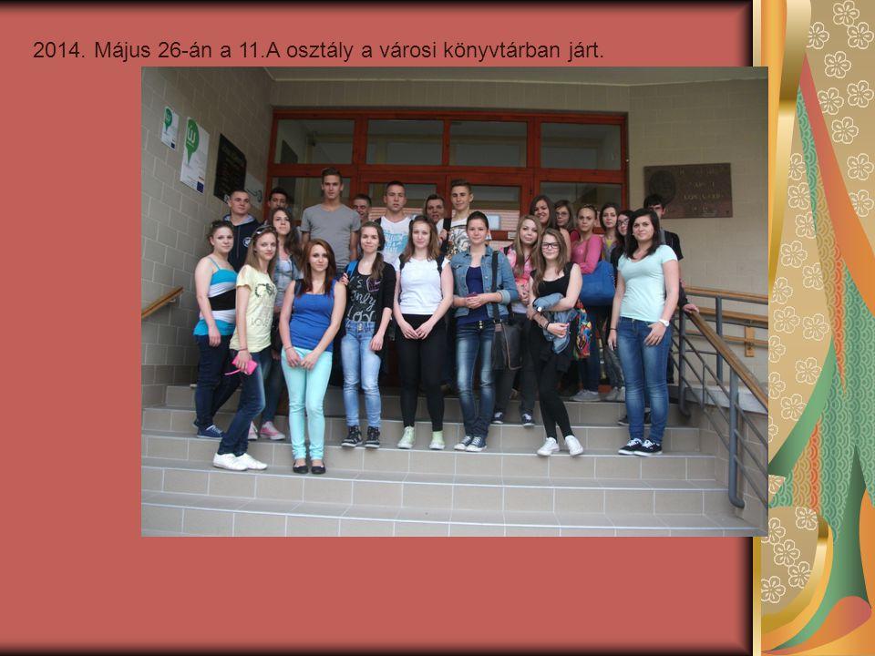 2014. Május 26-án a 11.A osztály a városi könyvtárban járt.