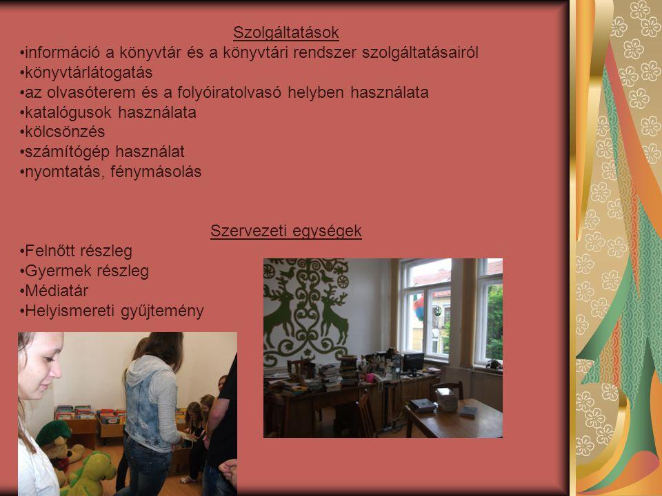 Szolgáltatások információ a könyvtár és a könyvtári rendszer szolgáltatásairól könyvtárlátogatás az olvasóterem és a folyóiratolvasó helyben használata katalógusok használata kölcsönzés számítógép használat nyomtatás, fénymásolás Szervezeti egységek Felnőtt részleg Gyermek részleg Médiatár Helyismereti gyűjtemény