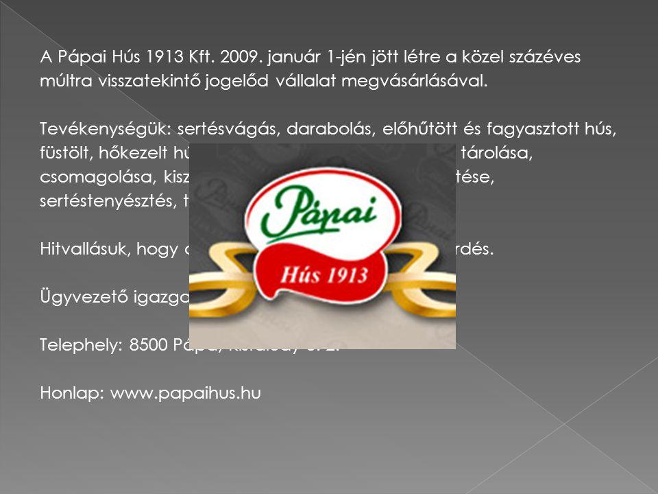 A Pápai Hús 1913 Kft. 2009.
