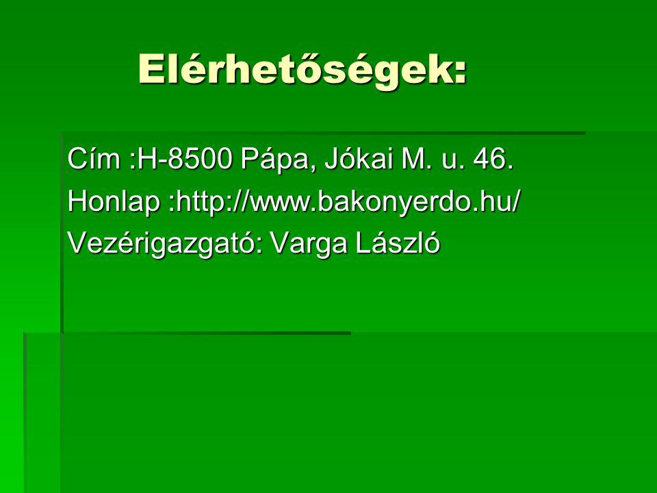 Elérhetőségek: Cím :H-8500 Pápa, Jókai M. u. 46.