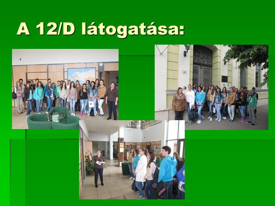 A 12/D látogatása: