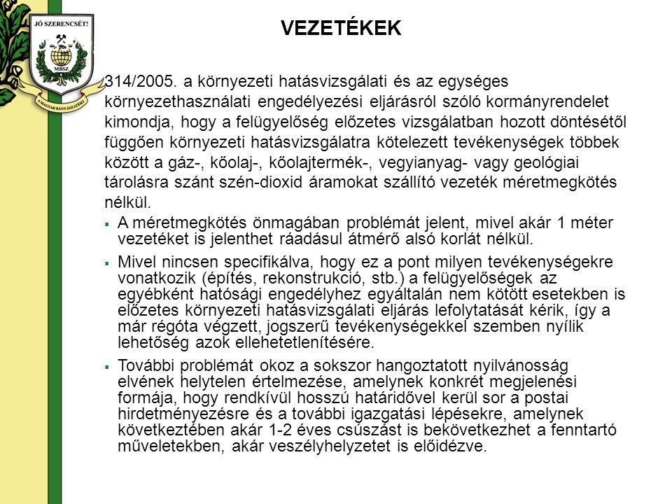 314/2005. a környezeti hatásvizsgálati és az egységes környezethasználati engedélyezési eljárásról szóló kormányrendelet kimondja, hogy a felügyelőség