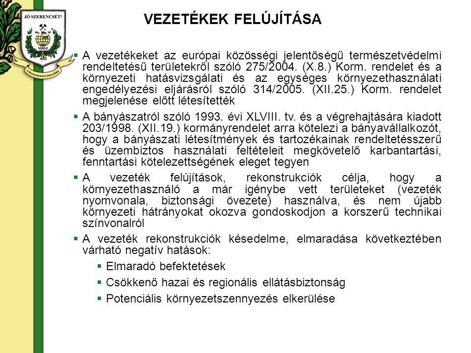  A vezetékeket az európai közösségi jelentőségű természetvédelmi rendeltetésű területekről szóló 275/2004. (X.8.) Korm. rendelet és a környezeti hatá