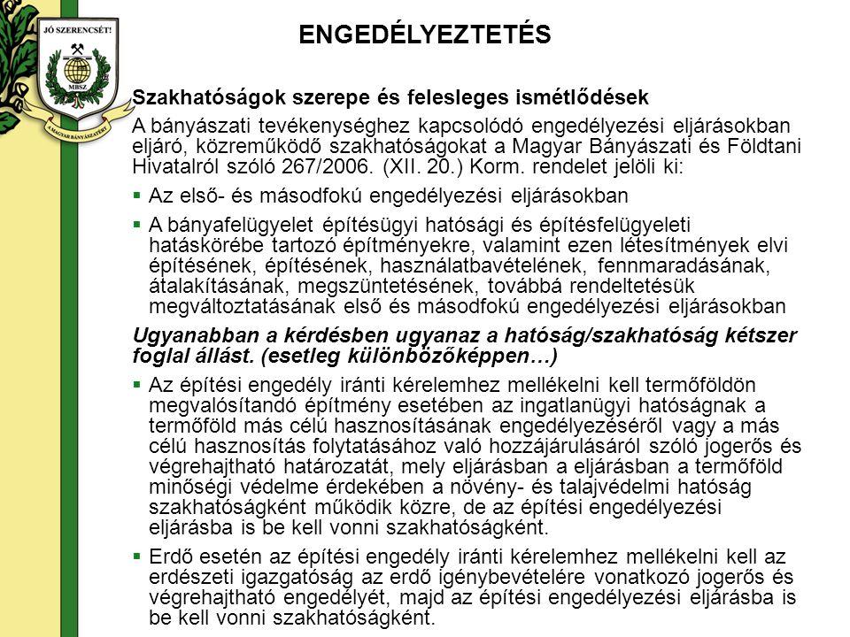 Szakhatóságok szerepe és felesleges ismétlődések A bányászati tevékenységhez kapcsolódó engedélyezési eljárásokban eljáró, közreműködő szakhatóságokat