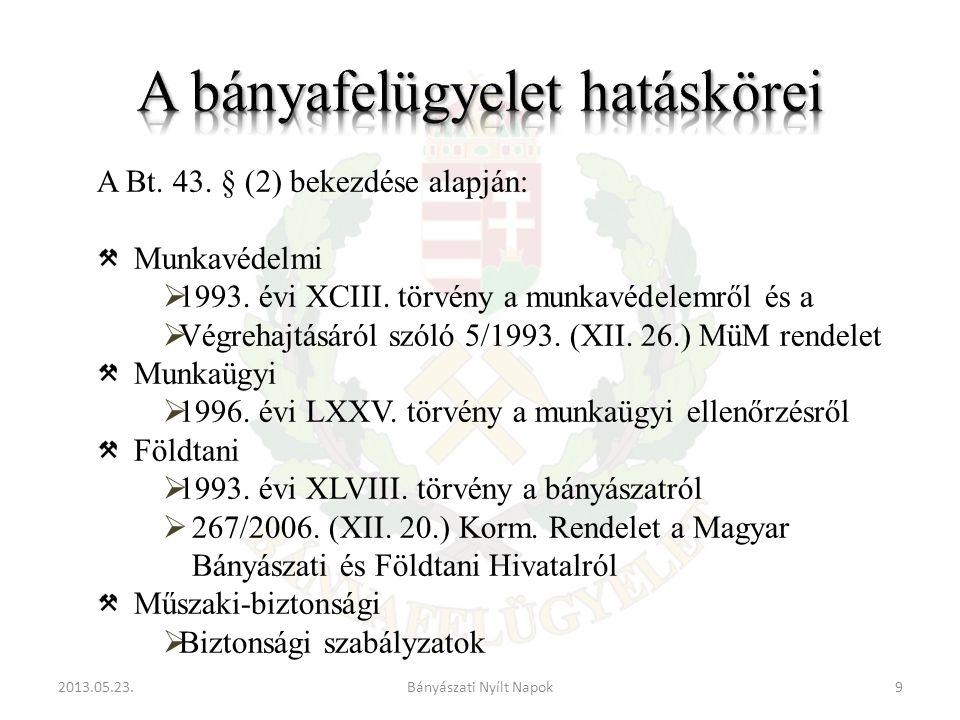 2013.05.23.9Bányászati Nyílt Napok A Bt.43. § (2) bekezdése alapján: Munkavédelmi  1993.