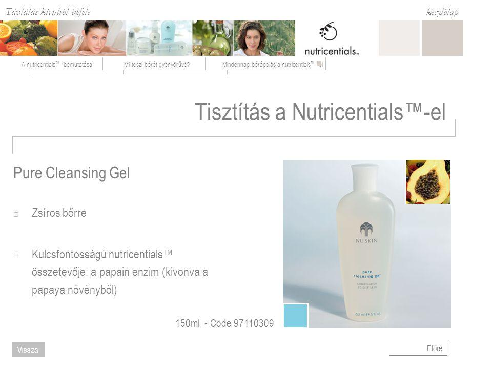 Táplálás kívülről befele Mi teszi bőrét gyönyörűvé?Mindennap bőrápolás a nutricentials ™ -elA nutricentials ™ bemutatása kezdőlap Előre Vissza Tisztítás a Nutricentials™-el  Zsíros bőrre  Kulcsfontosságú nutricentials™ összetevője: a papain enzim (kivonva a papaya növényből) Pure Cleansing Gel 150ml - Code 97110309