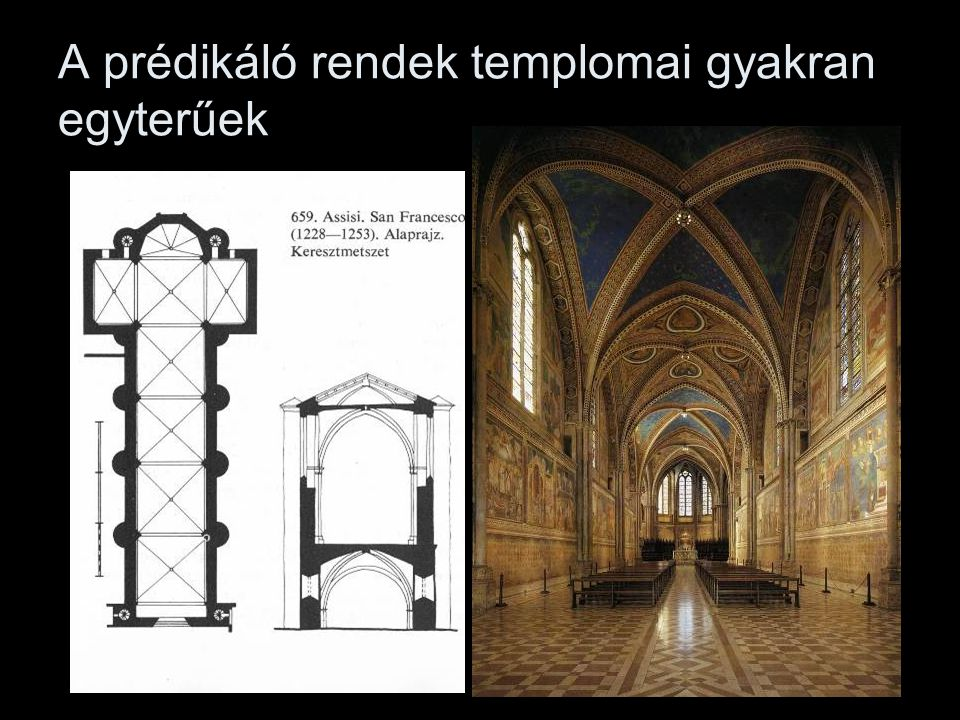 A prédikáló rendek templomai gyakran egyterűek
