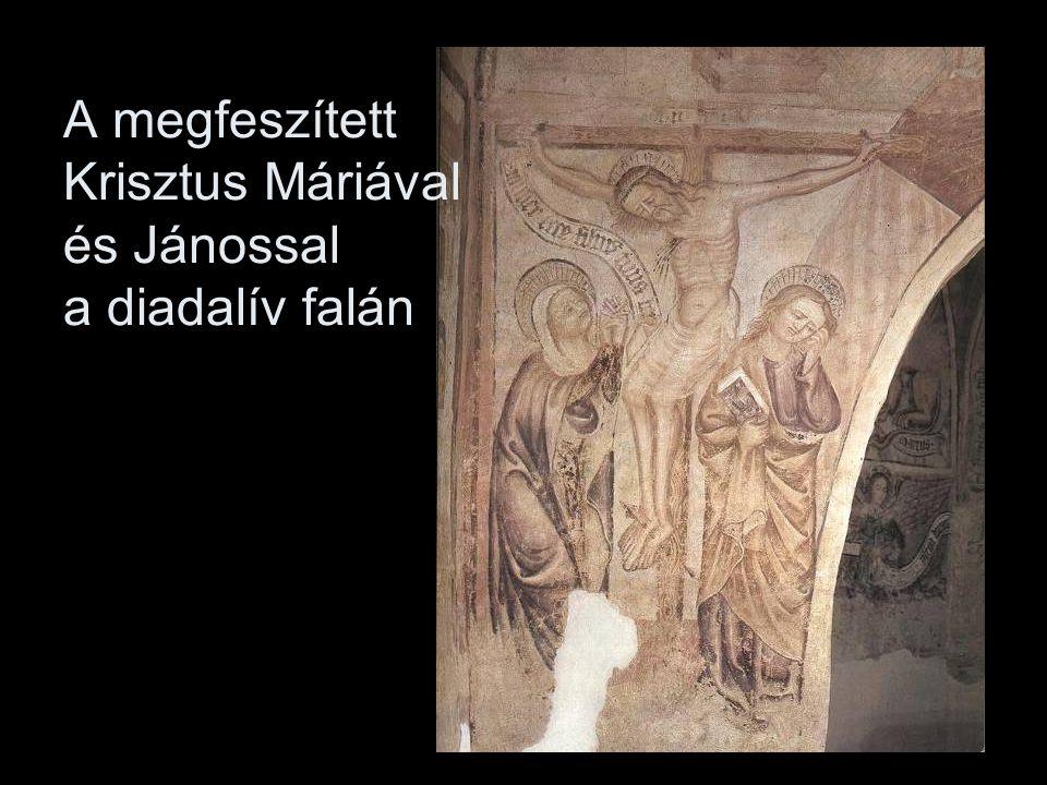 A megfeszített Krisztus Máriával és Jánossal a diadalív falán