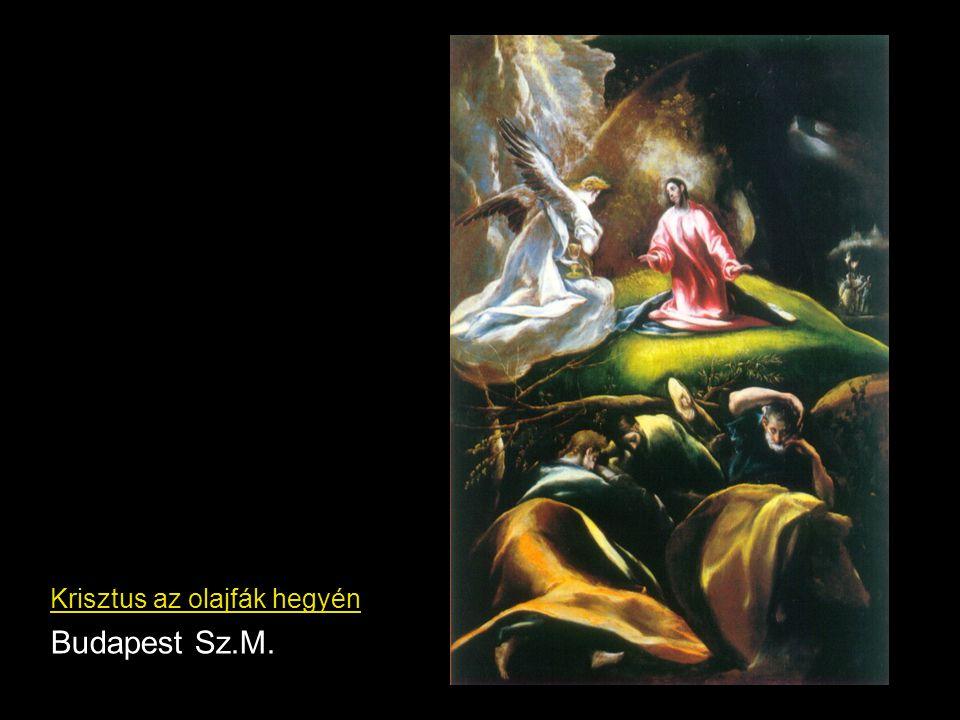 Krisztus az olajfák hegyén Budapest Sz.M.