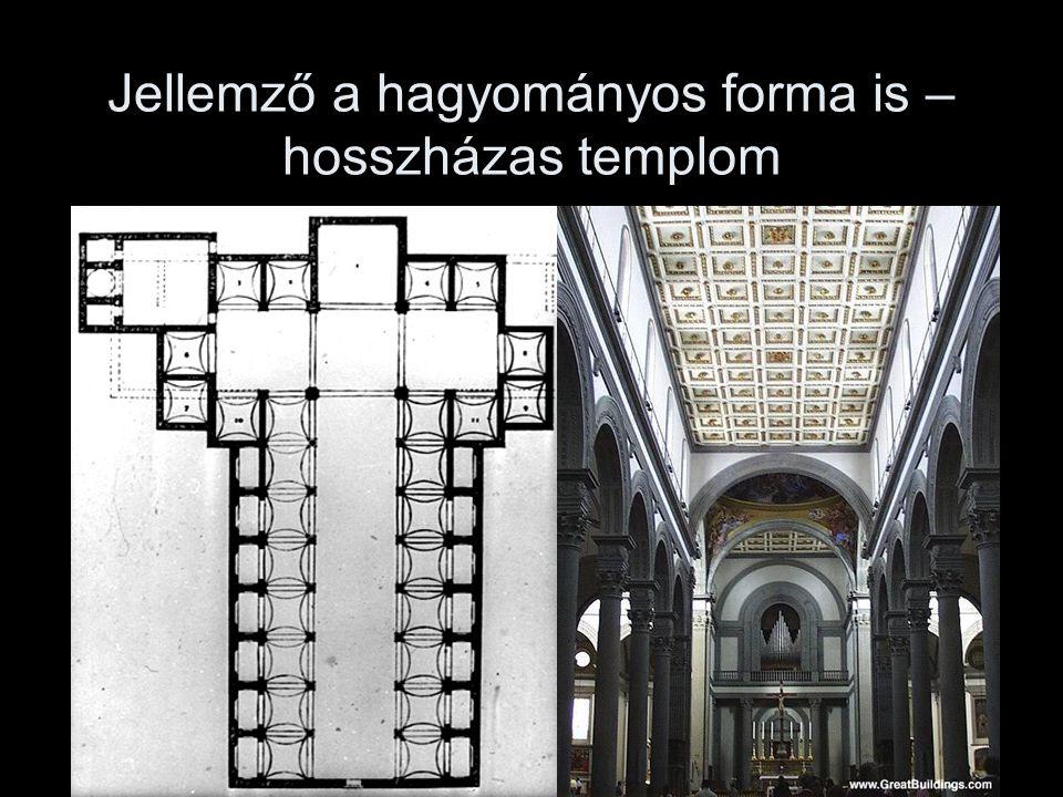 Jellemző a hagyományos forma is – hosszházas templom