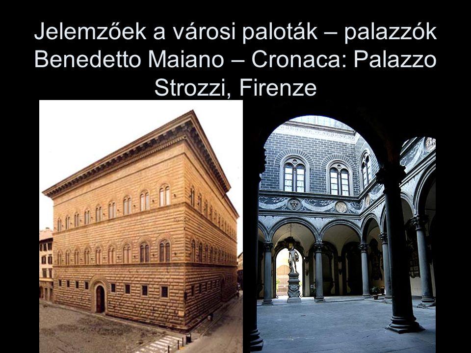 Jelemzőek a városi paloták – palazzók Benedetto Maiano – Cronaca: Palazzo Strozzi, Firenze