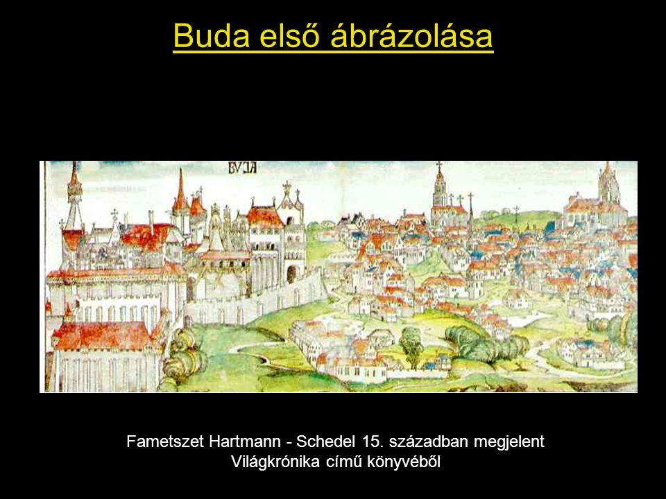 Buda első ábrázolása Fametszet Hartmann - Schedel 15. században megjelent Világkrónika című könyvéből