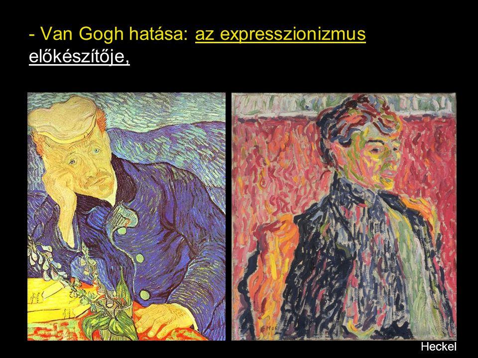 - Van Gogh hatása: az expresszionizmus előkészítője, Heckel