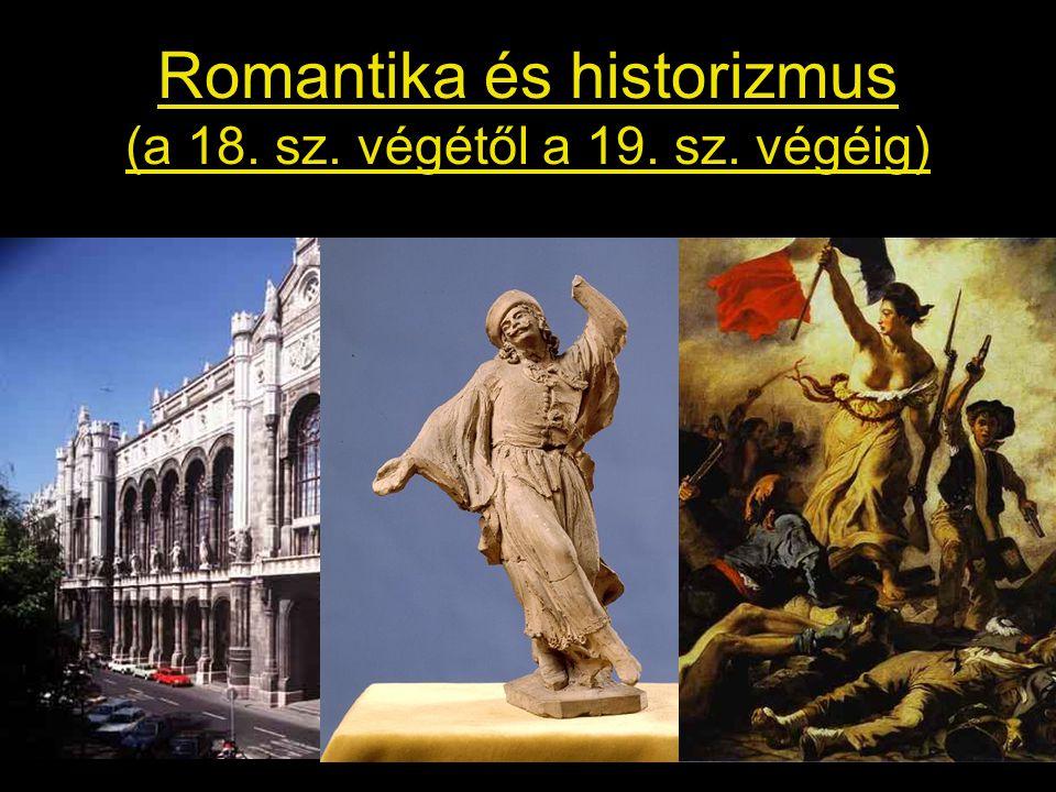 Romantika és historizmus (a 18. sz. végétől a 19. sz. végéig)