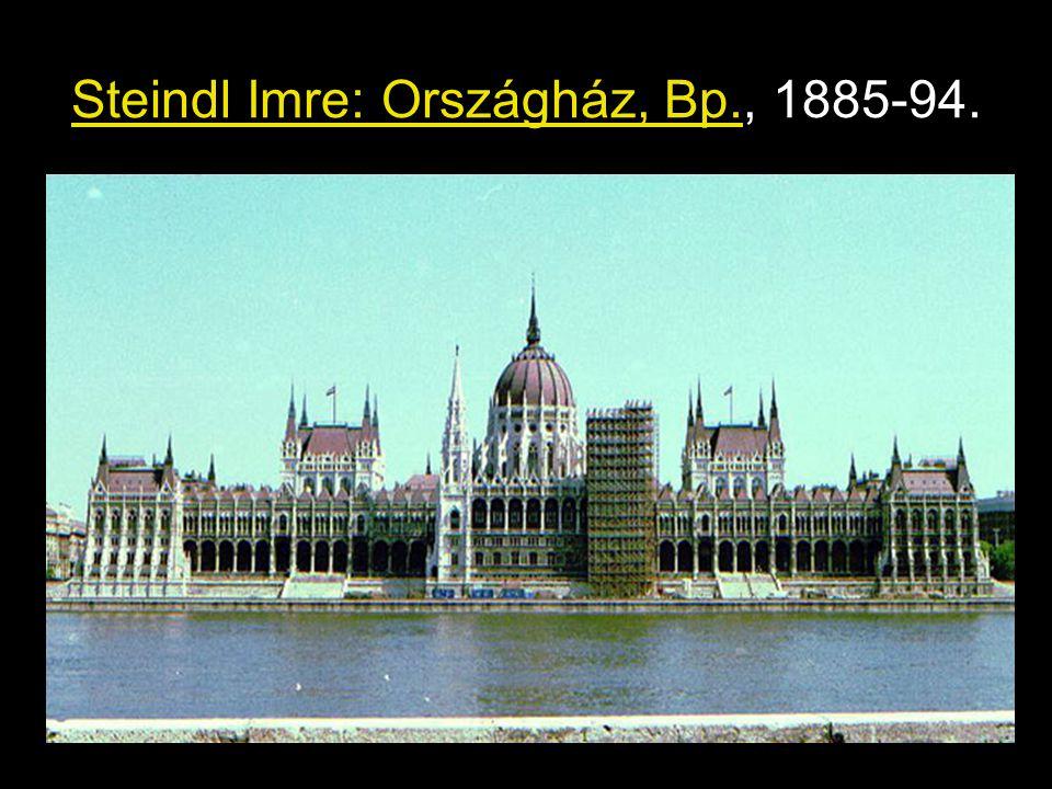Steindl Imre: Országház, Bp., 1885-94.