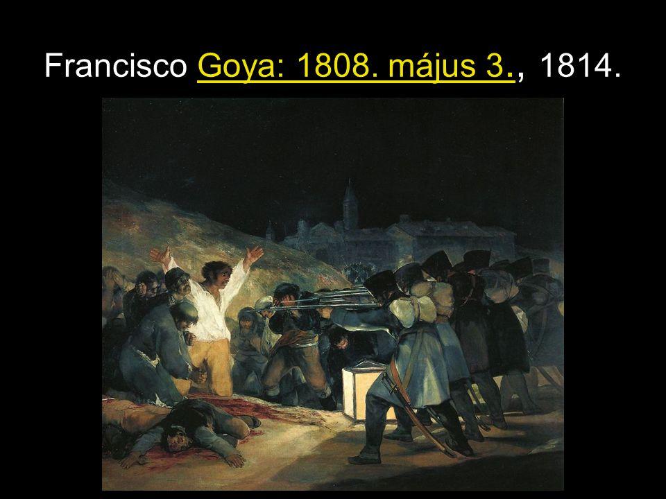 Francisco Goya: 1808. május 3., 1814.