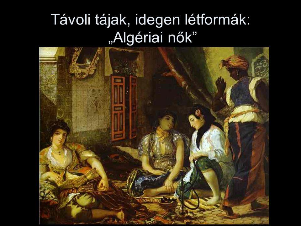 """Távoli tájak, idegen létformák: """"Algériai nők"""""""