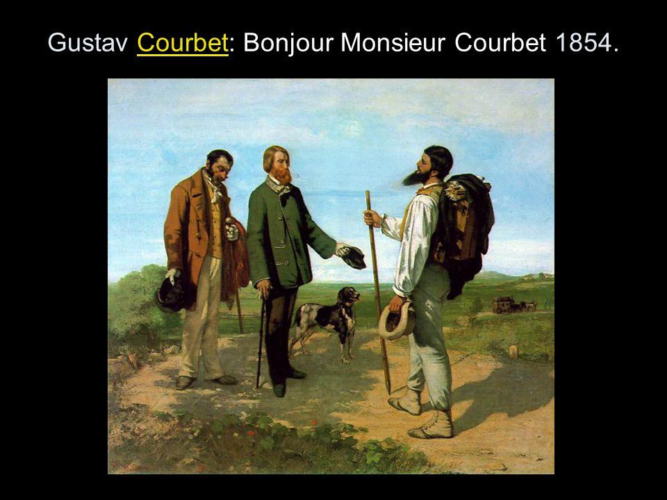 Gustav Courbet: Bonjour Monsieur Courbet 1854.
