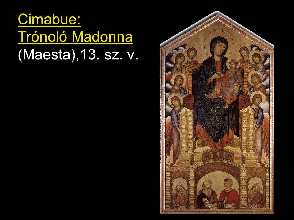 Cimabue: Trónoló Madonna (Maesta),13. sz. v.