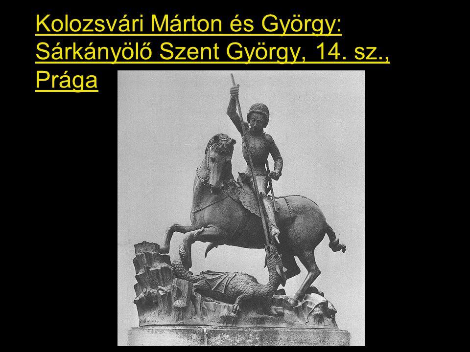 Kolozsvári Márton és György: Sárkányölő Szent György, 14. sz., Prága
