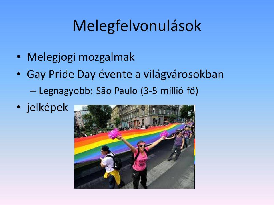 Melegfelvonulások Melegjogi mozgalmak Gay Pride Day évente a világvárosokban – Legnagyobb: São Paulo (3-5 millió fő) jelképek