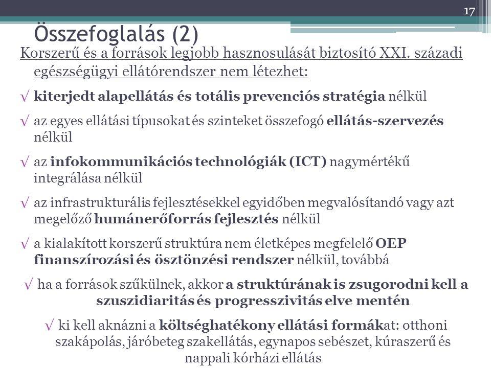 17 Összefoglalás (2) Korszerű és a források legjobb hasznosulását biztosító XXI.