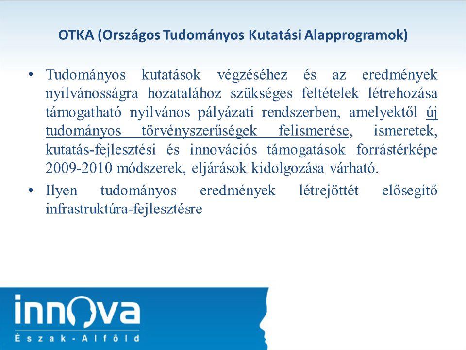 OTKA (Országos Tudományos Kutatási Alapprogramok) Tudományos kutatások végzéséhez és az eredmények nyilvánosságra hozatalához szükséges feltételek lét