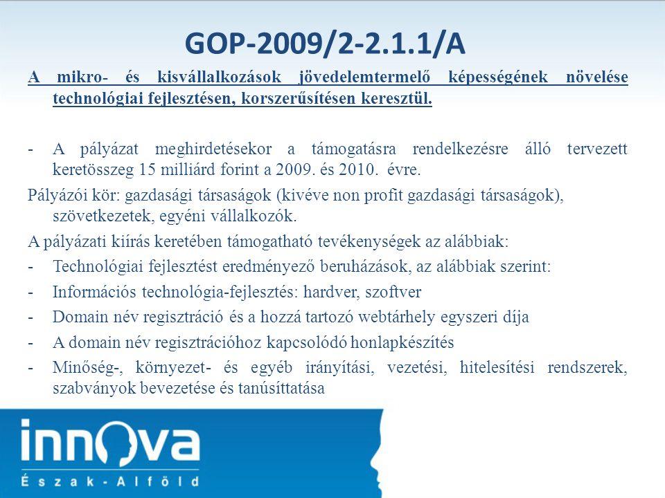GOP-2009/2-2.1.1/A A mikro- és kisvállalkozások jövedelemtermelő képességének növelése technológiai fejlesztésen, korszerűsítésen keresztül. -A pályáz