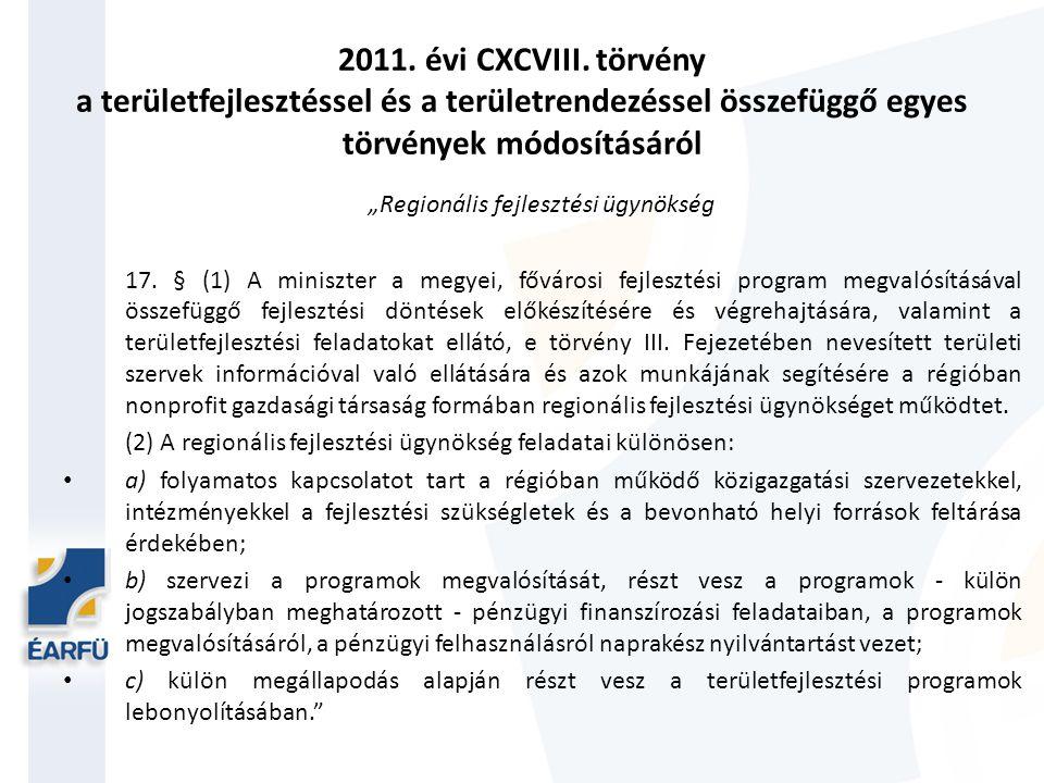 """2011. évi CXCVIII. törvény a területfejlesztéssel és a területrendezéssel összefüggő egyes törvények módosításáról """"Regionális fejlesztési ügynökség 1"""