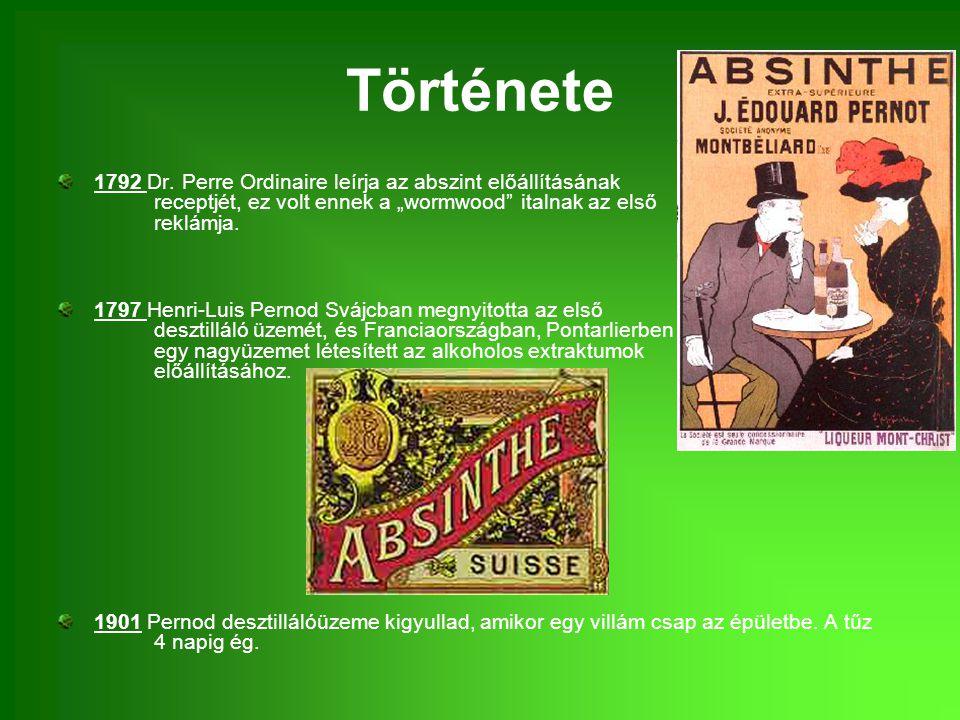 """Története 1792 Dr. Perre Ordinaire leírja az abszint előállításának receptjét, ez volt ennek a """"wormwood"""" italnak az első reklámja. 1797 Henri-Luis Pe"""