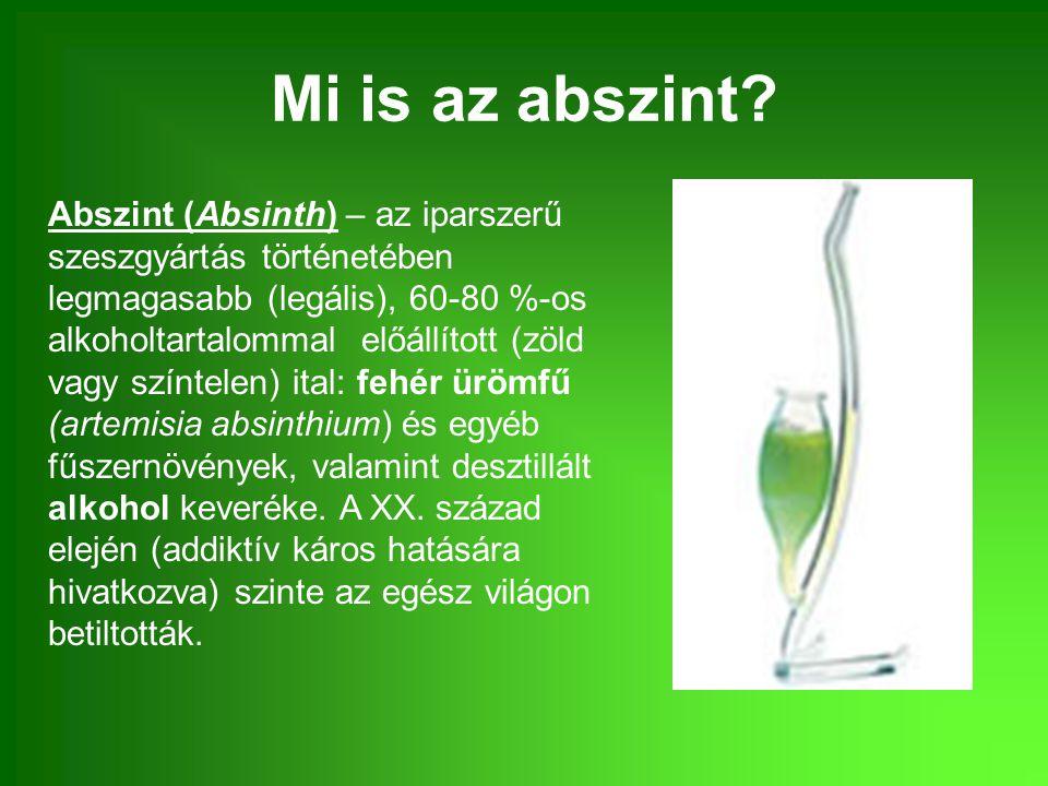 Mi is az abszint? Abszint (Absinth) – az iparszerű szeszgyártás történetében legmagasabb (legális), 60-80 %-os alkoholtartalommal előállított (zöld va
