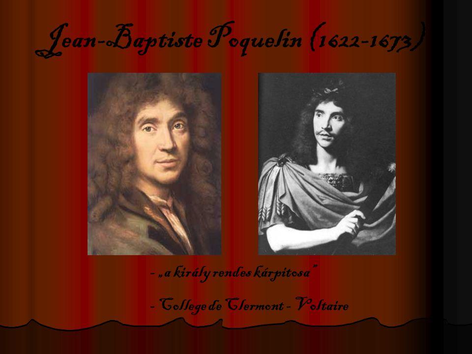 """Jean-Baptiste Poquelin (1622-1673) - """"a király rendes kárpitosa"""" - College de Clermont - Voltaire"""