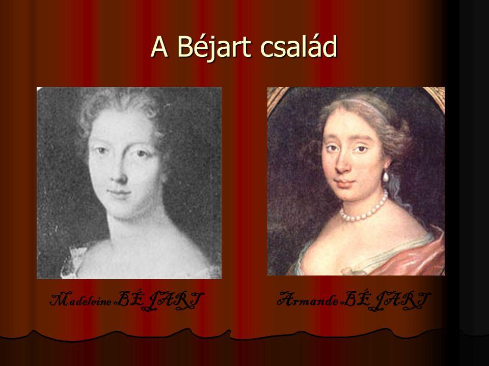 A Béjart család Madeleine BÉJARTArmande BÉJART