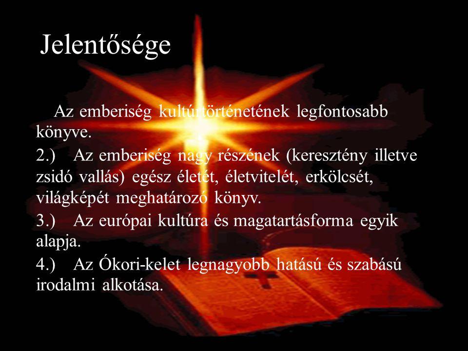 Szentírás (=Scriptura Sacra); Ó- és Újtestamentum (testamentum=végrendelet); Ó- és Újszövetség Elnevezései: Ószövetség: Istennek a választott néppel kötött szövetsége Újszövetség: Istennek az egész emberiséggel kötött szövetsége (Jézuson keresztül)