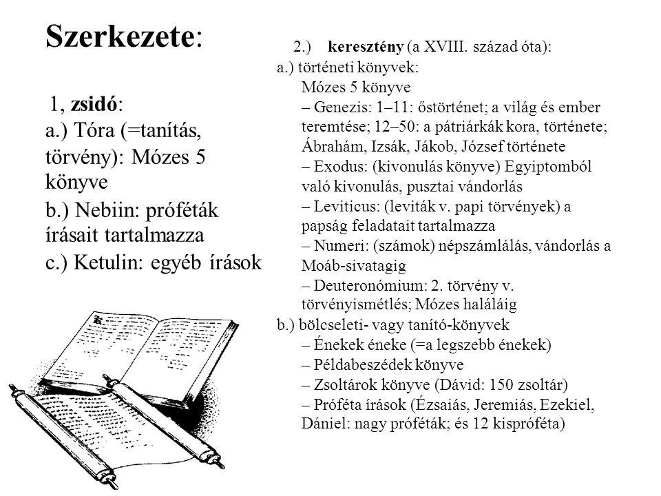Ószövetség I.e.13. századtól i.e. 2. századig.
