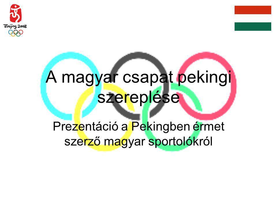 A magyar csapat pekingi szereplése Prezentáció a Pekingben érmet szerző magyar sportolókról