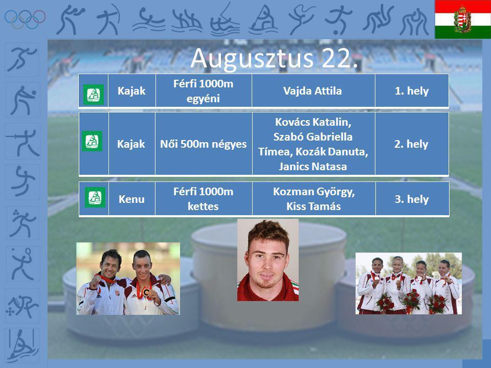 Augusztus 22. Kajak Férfi 1000m egyéni Vajda Attila1.