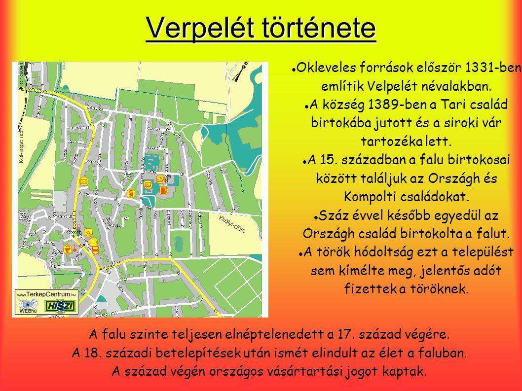Verpelét története Okleveles források először 1331-ben említik Velpelét névalakban. A község 1389-ben a Tari család birtokába jutott és a siroki vár t