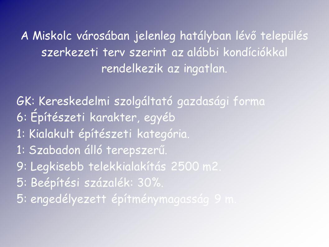 A Miskolc városában jelenleg hatályban lévő település szerkezeti terv szerint az alábbi kondíciókkal rendelkezik az ingatlan.
